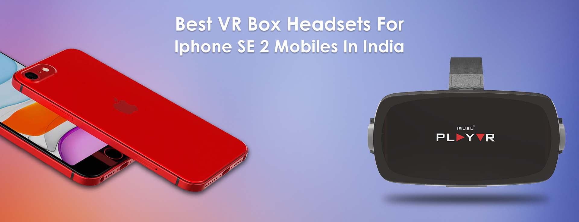 Supported Vr Headsets For Apple Iphone Mobiles In India Irusu