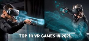The Top 14 VR Games in 2021